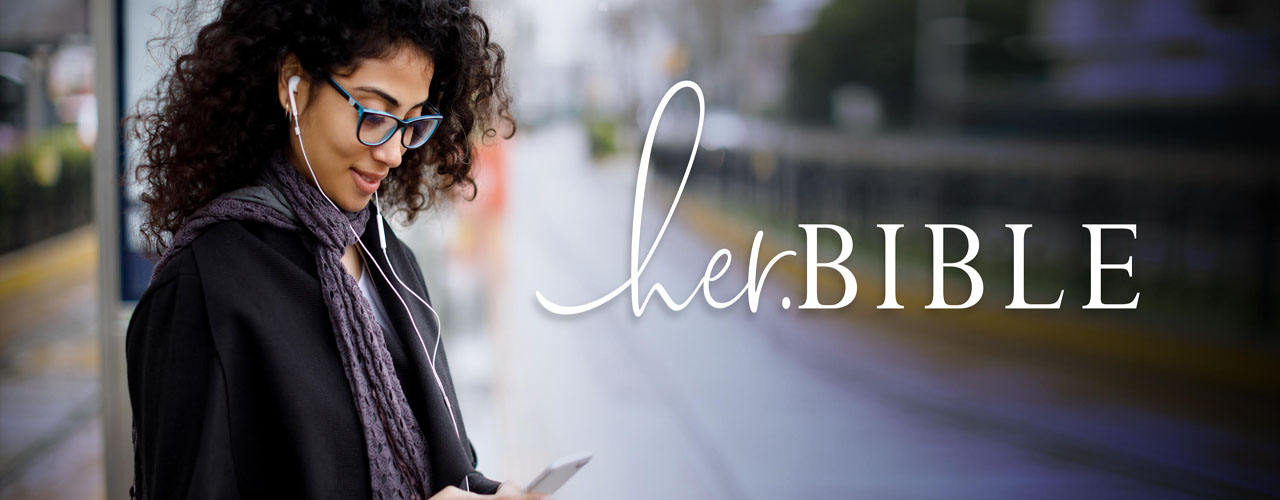 A New Way to Experience God's Word – her.BIBLE