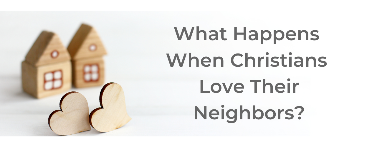 Christians-love-neighbors