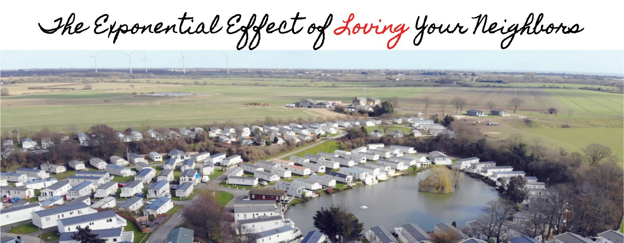The Exponential Effect of Loving Your Neighbors